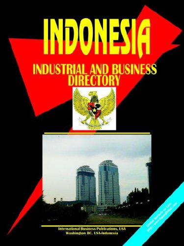 9780739767863: Indonesia Industrial And Business Directory (World Business, Investment and Government Library)