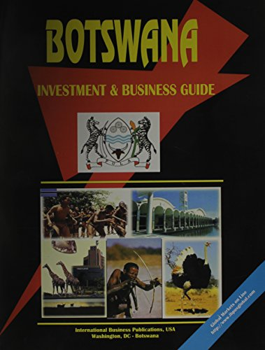 Botswana Investment & Business Guide (World Investment and Business Library): Ibp Usa