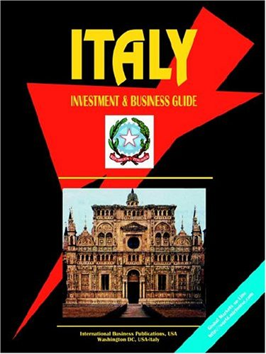 Italy Investment and Business Guide (World Business Intelligence Library) [Pa.