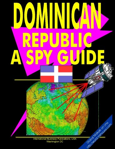 Dominican Republic: A Spy Guide (World Spy Guide Library) International B.