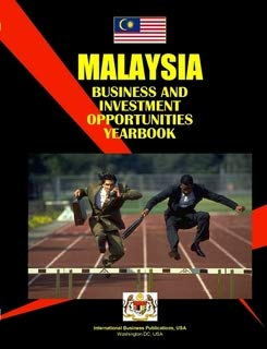 Malaysia Business and Investment Opportunities Yearbook (World: International Business Publications