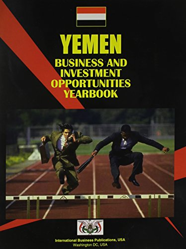 Yemen Business and Investment Opportunities Yearbook (Russian Regional Investment and Business ...