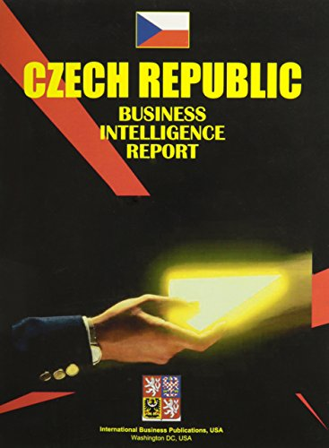 Czech Republic Business Intelligence Report (Us Regional Investment & Business Library) Ibp Usa
