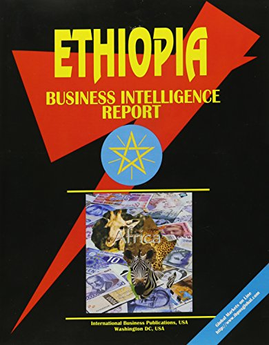 Ethiopia Business Intelligence Report (World Business and Investment Opportunities Library) Ibp Usa