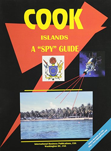 Cook Islands: A Spy Guide (Russian Regional Investment and Business Library) Ibp Usa