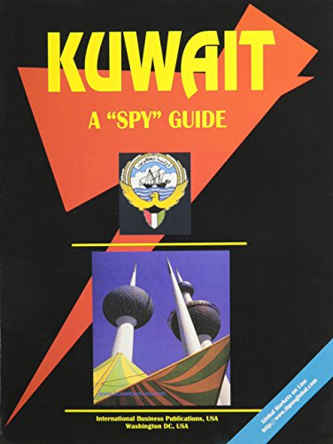 Kuwait: A Spy Guide (World Foreign Policy and Government Library): Ibp Usa