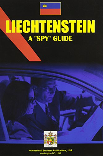 Liechtenstein: A Spy Guide (World Foreign Policy and Government Library): Ibp Usa