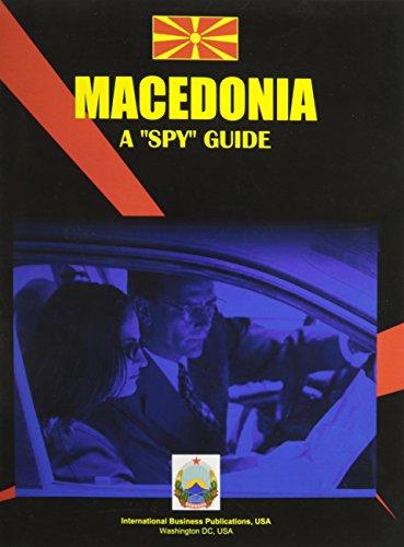 Macedonia, the Former Yugoslav Republic: A Spy Guide (World Business Intelligence Library) Ibp Usa