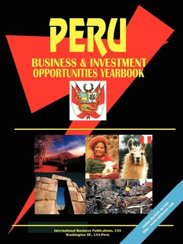 Peru Business and Investment Opportunities Yearbook: Ibp Usa