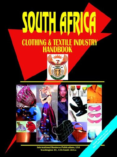 South Africa Clothing and Textile Industry Handbook: Ibp Usa