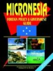Micronesia Foreign Policy and Government Guide: Ibp Usa
