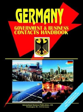 Germany Government and Business Contacts Handbook: Ibp Usa