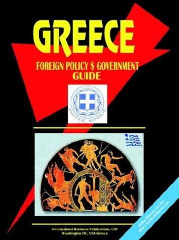 Greece Foreign Policy and Government Guide Ibp Usa