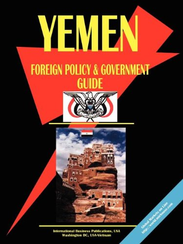 Yemen Foreign Policy And Government Guide: Ibp Usa