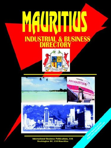 Mauritius Industrial And Business Directory (World Business, Investment and Government Library) Ibp...