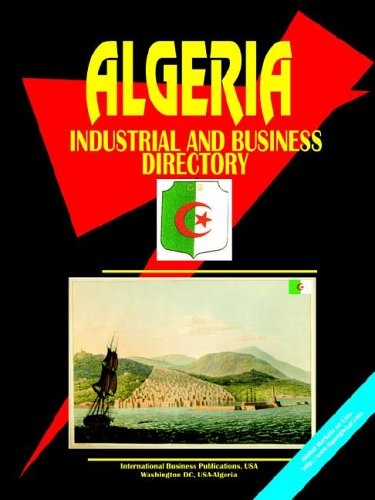 9780739797228: Algeria Industrial And Business Directory (World Business, Investment and Government Library)