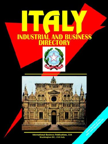 Italy Industrial and Business Directory (World Business, Investment and Government Library) Ibp Usa