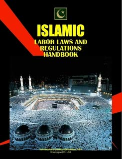9780739798676: Islamic Labor Laws and Regulations Handbook: Labor Law in Selected Islamic Countries: 1 (World Business, Investment and Government Library)