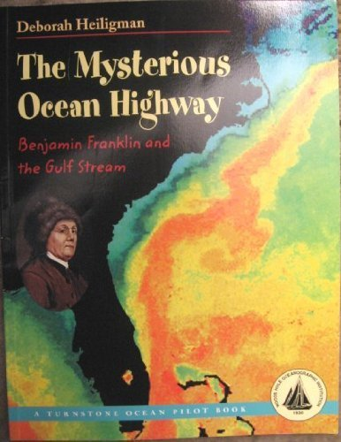 9780739800133: The Mysterious Ocean Highway (Benjamin Franklin and the Gulf Stream)