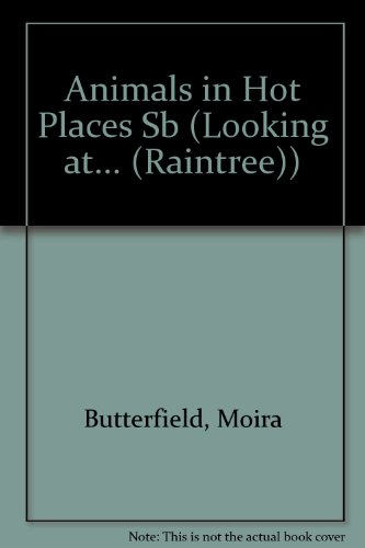 9780739807156: Animals in Hot Places (Looking At... Series)