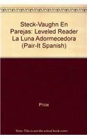 9780739807262: Steck-Vaughn En parejas Emergent Stage 1: Individual Student Edition La luna adorme-cedora (Spanish Edition)