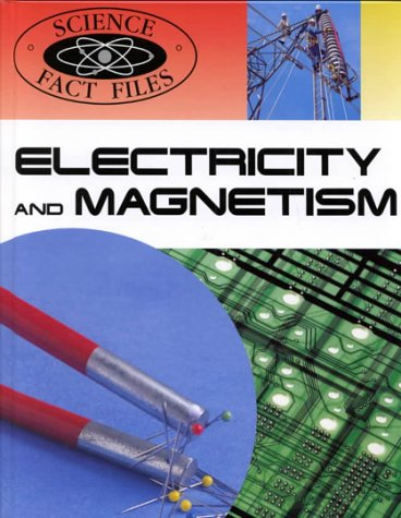 9780739810101: Electricity and Magnetism (Science Fact Files)