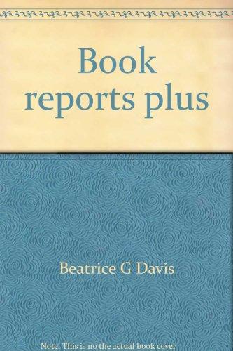 Book Reports Plus Grades Three Through: Steck Vaughn