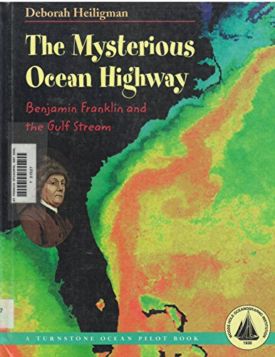9780739812266: The Mysterious Ocean Highway: Benjamin Franklin and the Gulf Stream (Turnstone Ocean Pilot Book)