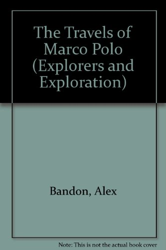 9780739814857: The Travels of Marco Polo (Explorers and Exploration)