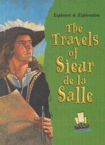 9780739814956: The Travels of Sieur De LA Salle (Explorers and Exploration)