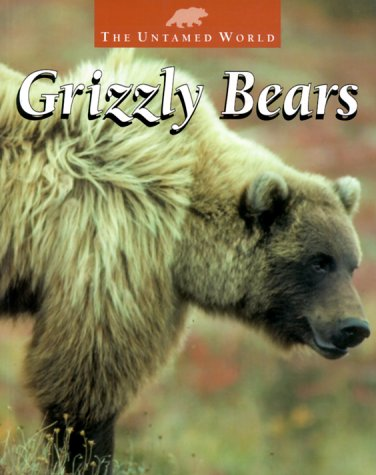 9780739816820: Grizzly Bears (Untamed World)