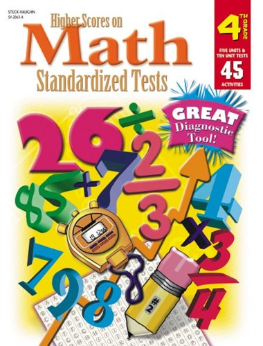 9780739820636: Steck-Vaughn Higher Scores on Math Standardized Tests: Student Test Grade 4