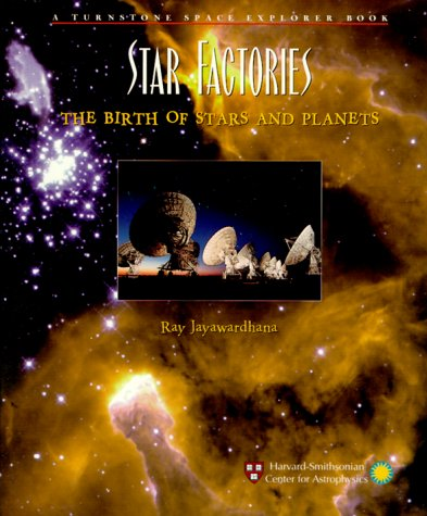 9780739822227: Star Factories: The Birth of Stars and Planets (Turnstone Space Explorer Book)