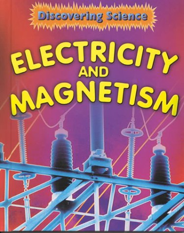 Electricity and Magnetism (Discovering Science (Hardcover Raintree: Rebecca Hunter; Illustrator-Joanna
