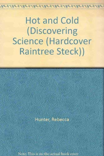 Hot and Cold (Discovering Science (Hardcover Raintree Steck)): Hunter, Rebecca