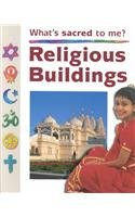 Religious Buildings (Whats Sacred to Me) (9780739831236) by Ganeri, Anita