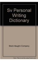 Steck-Vaughn Writing Dictionary: Personal Writing Dictionary: STECK-VAUGHN
