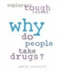 9780739832318: Why Do People Take Drugs? (Exploring Tough Issues)