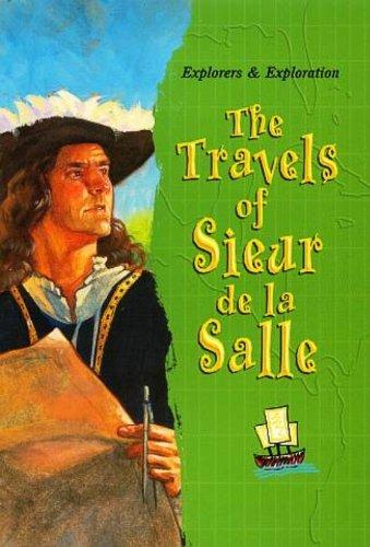 9780739833407: The Travels of Sieur de la Salle (Explorers & Exploration)