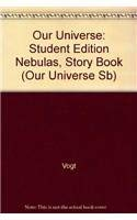 Our Universe: Student Edition Nebulas, Story Book: Vogt