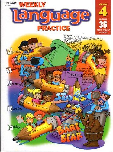 Weekly Language Practice Grade 4: Steck-Vaughn Staff
