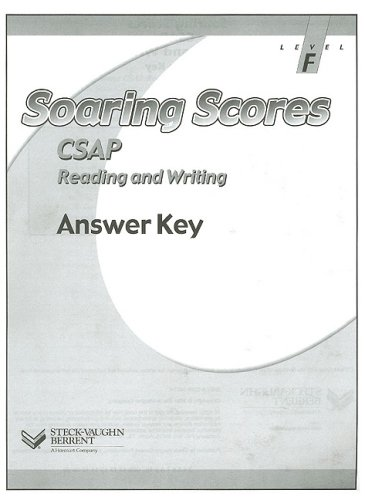 Soaring Scores CSAP Reading and Writing Answer Key, Level F (9780739834978) by Steck-Vaughn Company
