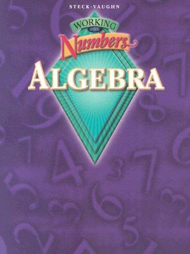 9780739835432: Steck-Vaughn Working With Numbers: Algebra