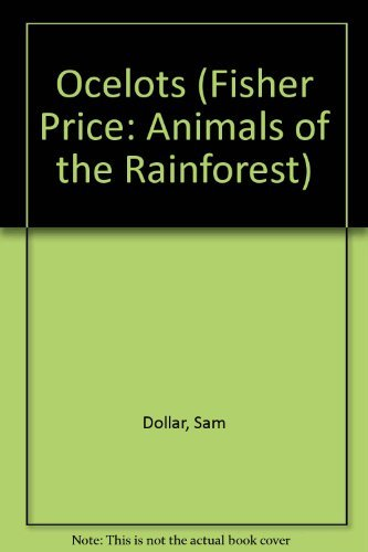 9780739835548: Ocelots (Fisher Price: Animals of the Rainforest)