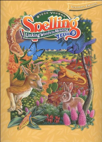 Steck-Vaughn Spelling: Linking Words to Meaning, by Pescosolido, Level 5: Pescosolido, John R.