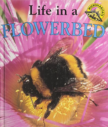 Life in a Flowerbed (Microhabitats) (073984329X) by Oliver, Clare