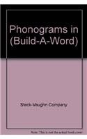 Phonograms in (Build-A-Word): Steck-Vaughn Company