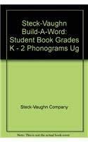 9780739846049: Steck-Vaughn Build-A-Word: Student Book Grades K - 2 Phonograms UG