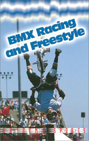 9780739846872: Bmx Racing and Freestyle (Extreme Sports)