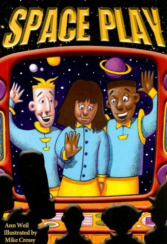 Space Play (Power Up): Ann Weil; Illustrator-Mike Cressy